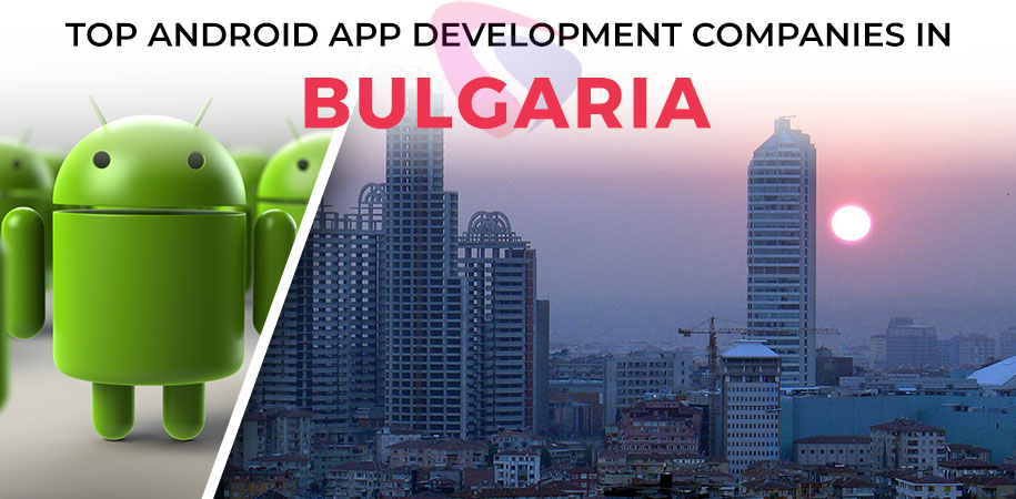 android app development companies bulgaria
