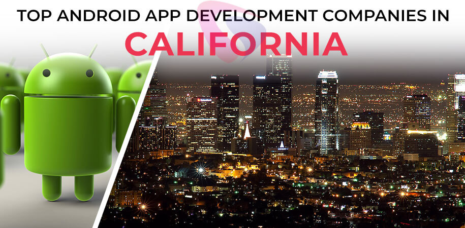 android app development companies california