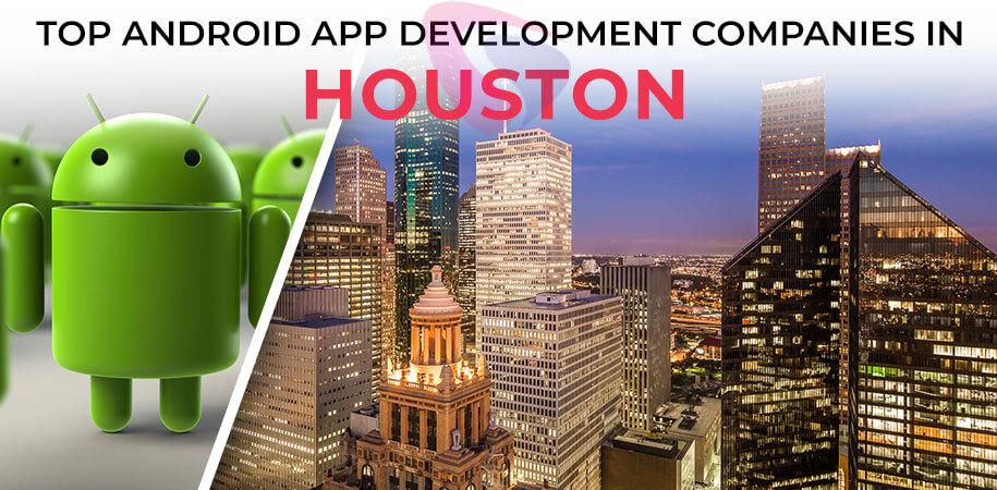 android app development companies houston