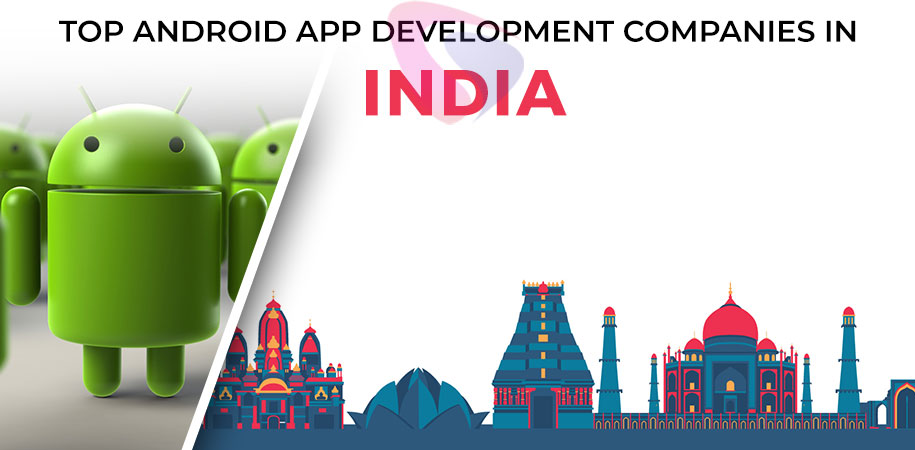 android app development companies india