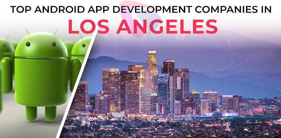 android app development companies los angeles