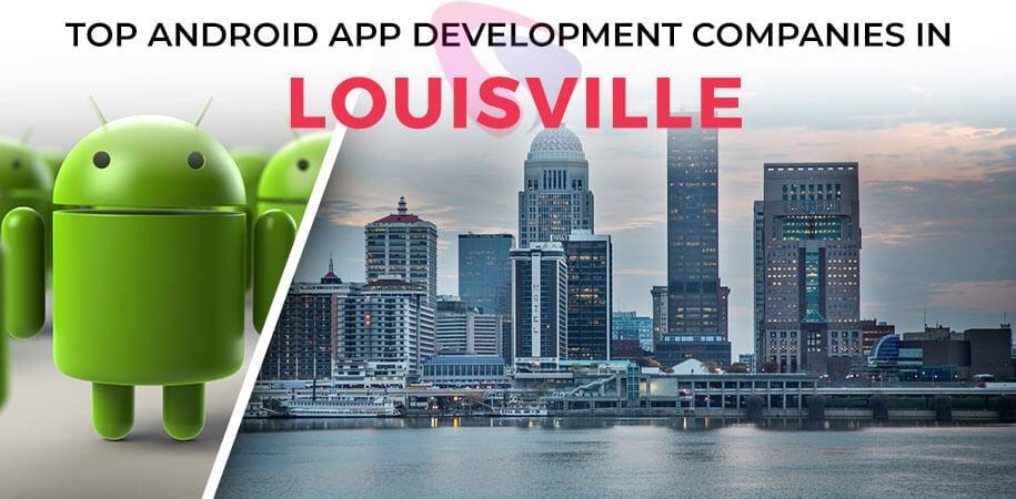 android app development companies louisville