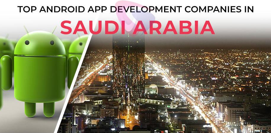 android app development companies saudi arabia