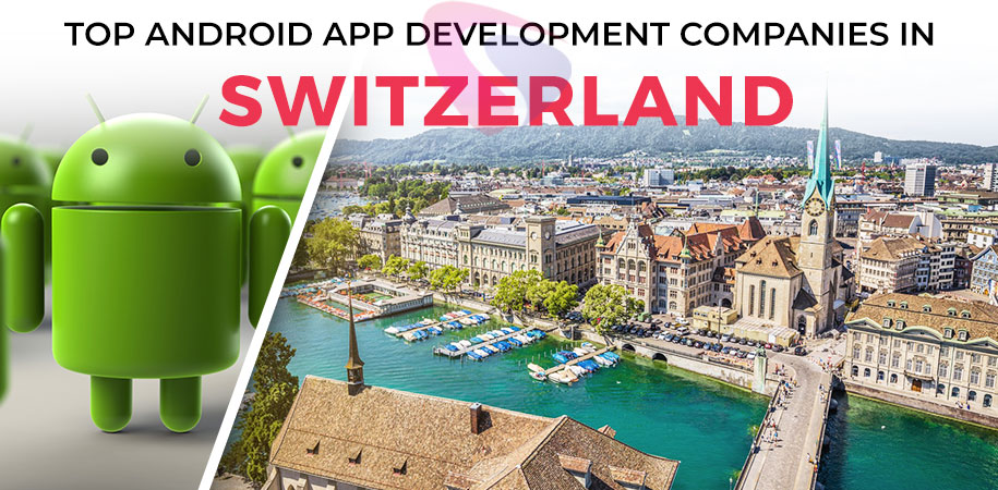 android app development companies switzerland