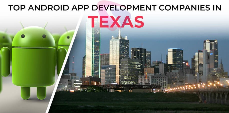android app development companies texas