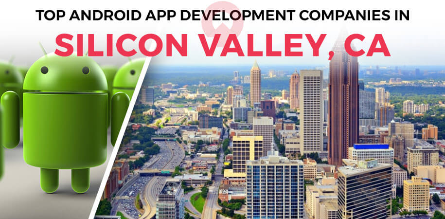 android app development companies silicon valley
