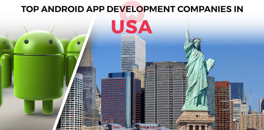 Top 10+ Android App Development Companies in USA | 2019