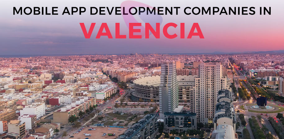 Top 10 Mobile App Development Companies In Valencia App