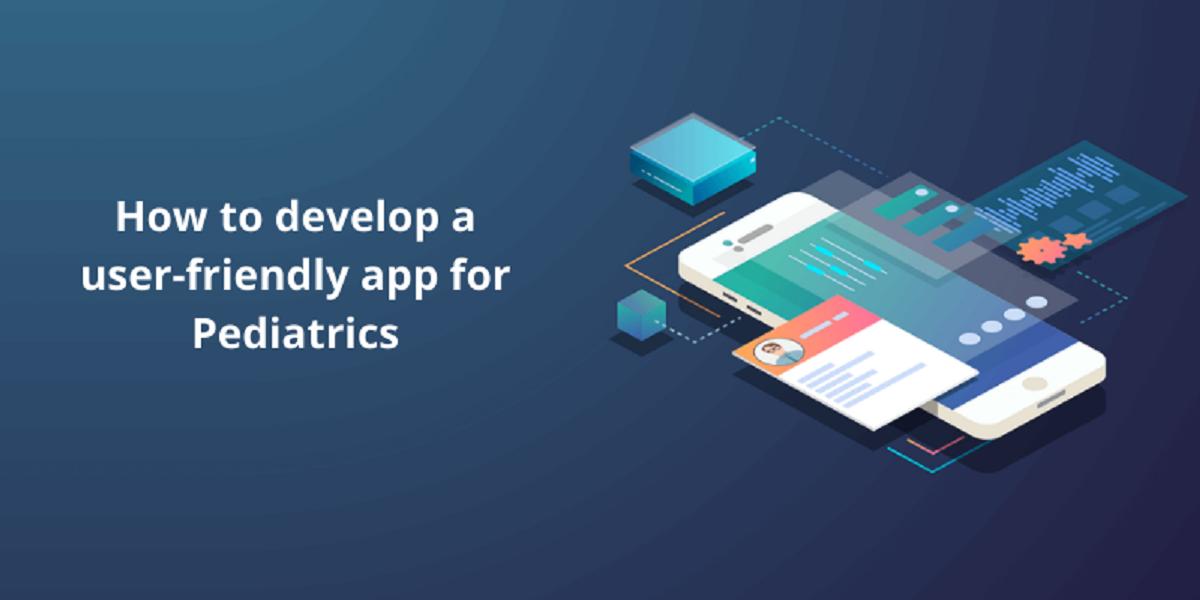 user-friendly app for pediatrics