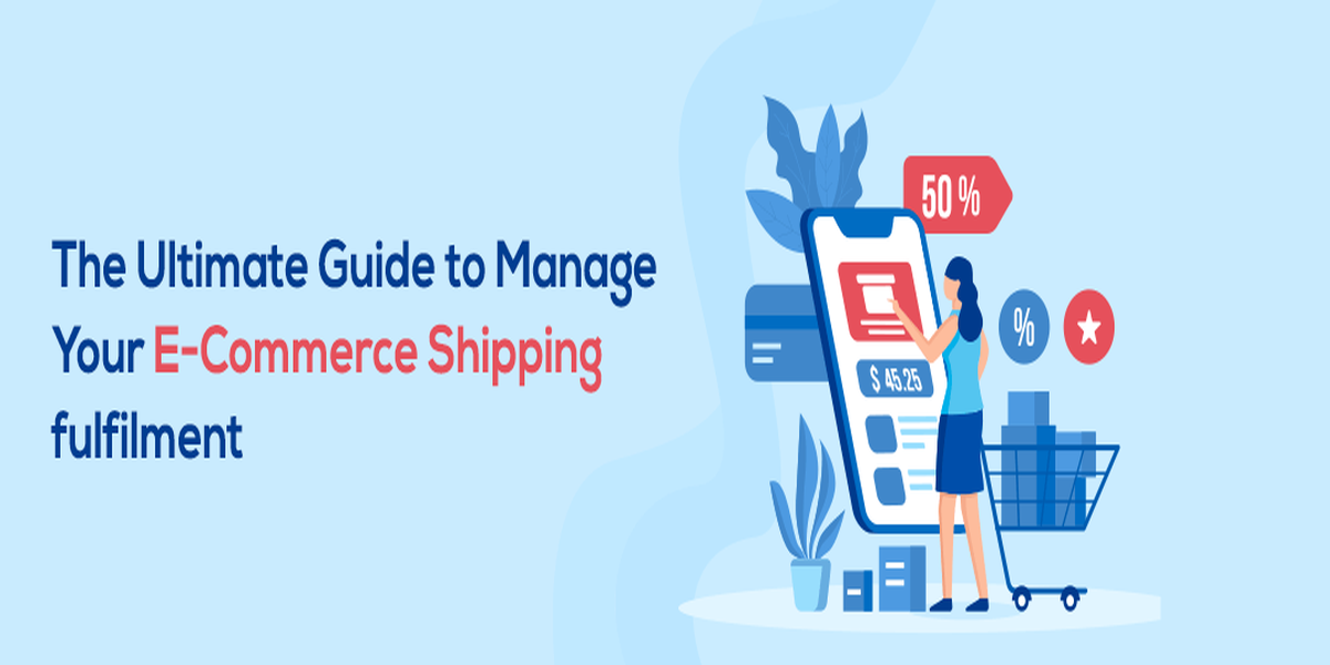 the ultimate guide to manage your ecommerce shipping fulfilment and how to do it right