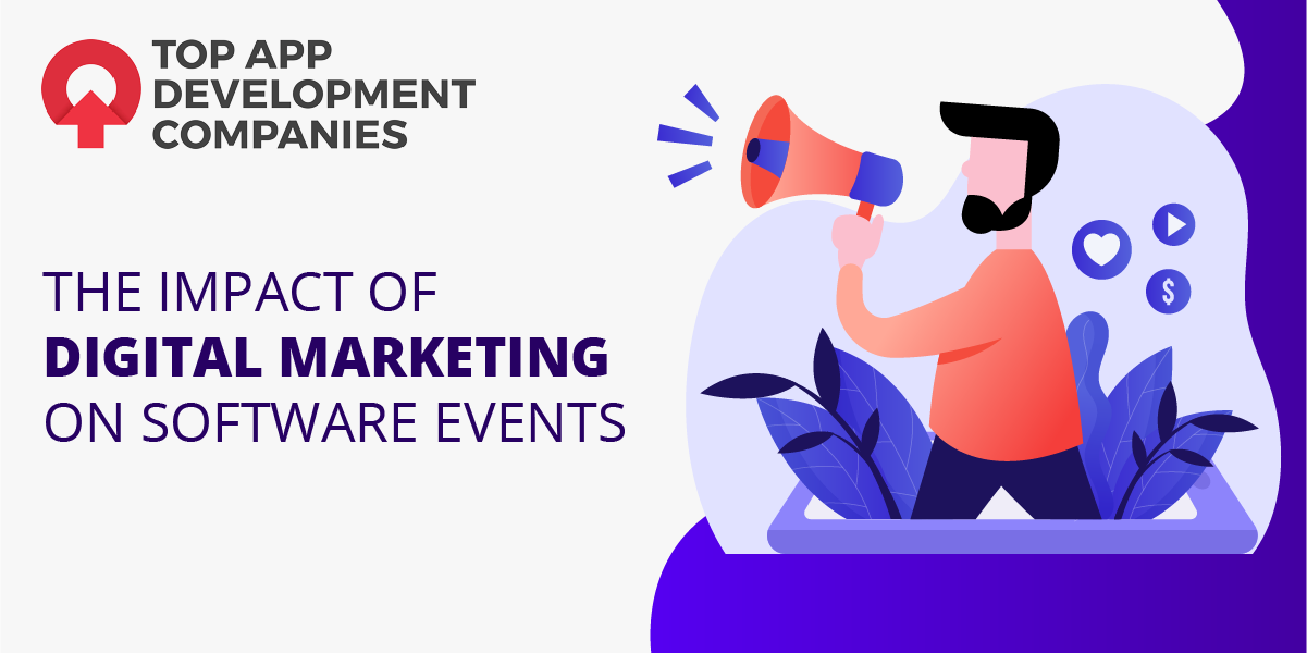 the impact of digital marketing on software events