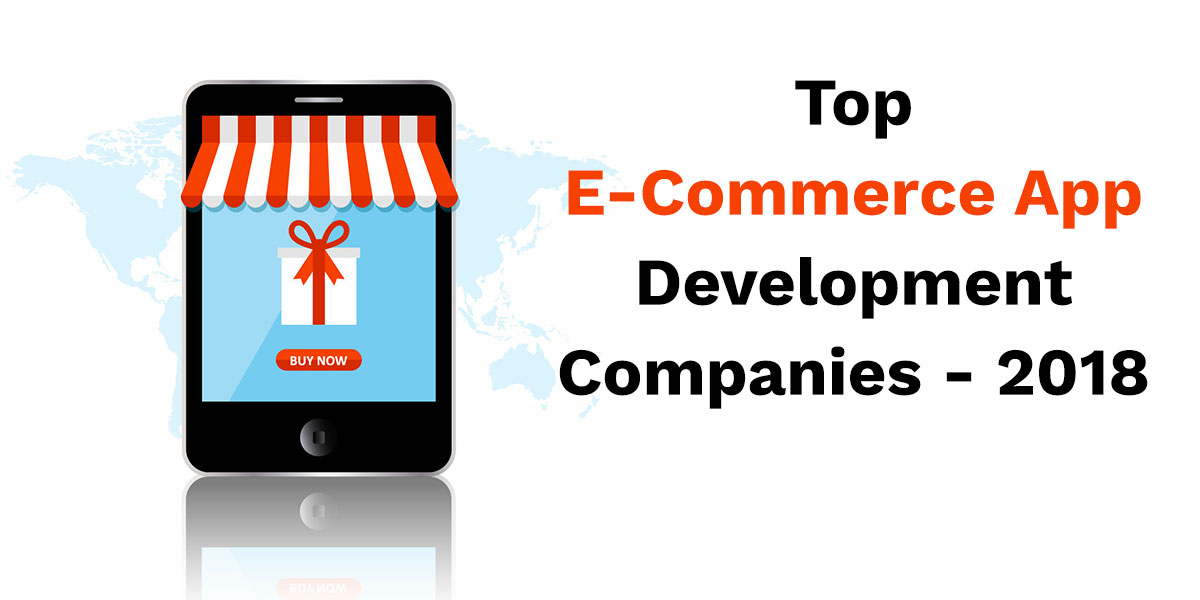 top ecommerce app development companies 2018