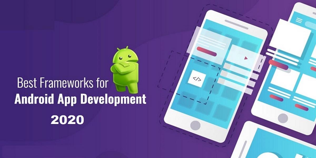 best frameworks for android app development in 2020