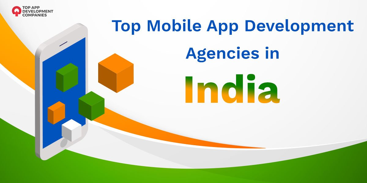 mobile app development agencies india