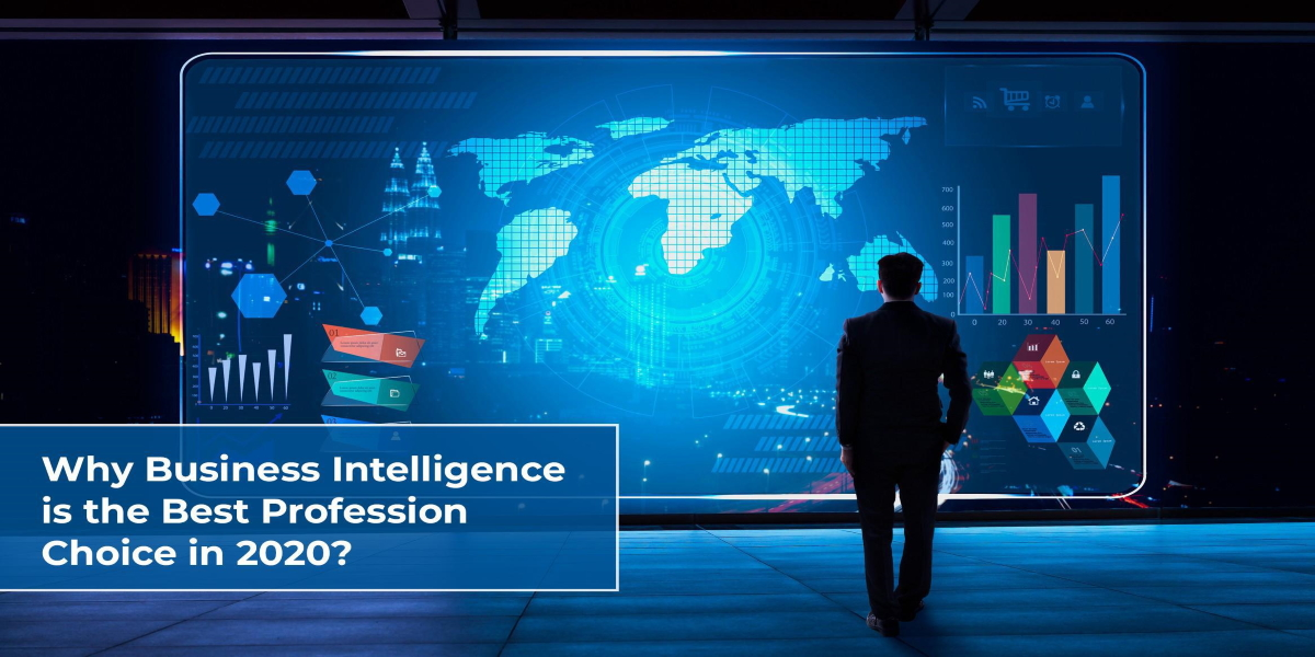 why business intelligence is best profession choice in 2020